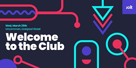 Welcome to the Club   For New Jolt Members tickets