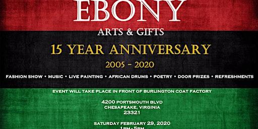 Ebony Arts and Gifts 15 Year Celebration!