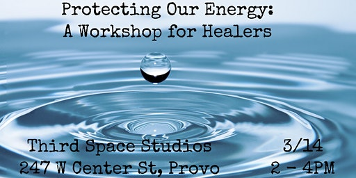 Protecting Our Energy: A Workshop for Healers