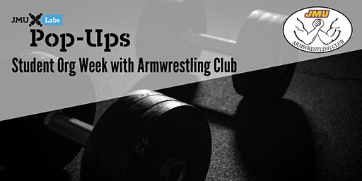 Pop-Up Workshop: Student Org Week featuring Armwrestling Club