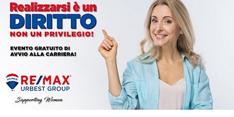 Realizzarsi è un diritto non un privilegio!!! Entra in RE/MAX URBEST GROUP tickets