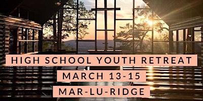 High School Youth Retreat to Mar-Lu-Ridge