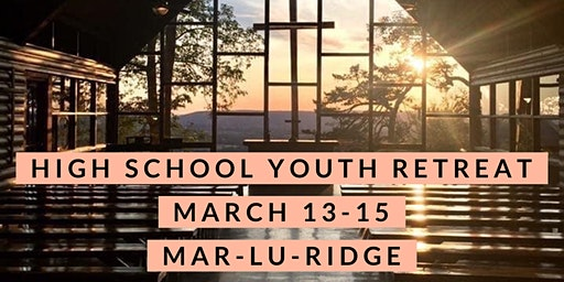 High School Youth Retreat to Mar-Lu-Ridge