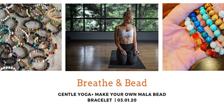 Breathe & Bead (Gentle Yoga & Make your own Mala Bead Bracelet) tickets