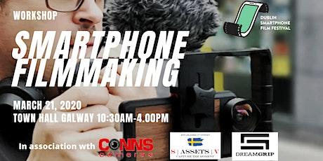 DUBSMARTFF SMARTPHONE FILMMAKING WORKSHOP-GALWAY tickets
