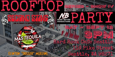 Rooftop Party IV! Second Sting [Scorpions] & Mas Tequila [Sammy Hagar] tickets