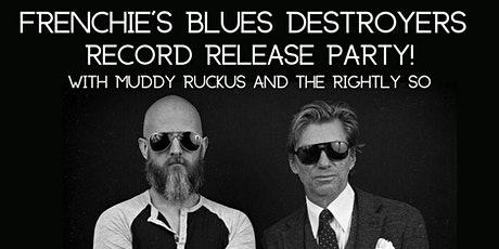 Frenchie's Blues Destroyers Record Release Party tickets