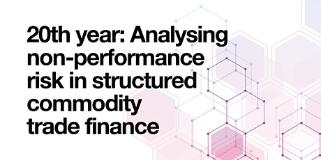 Analysing Non-Performance Risk in Structured Commodity Trade Finance SCTF9 tickets