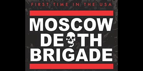 Moscow Death Brigade at The Kingsland tickets