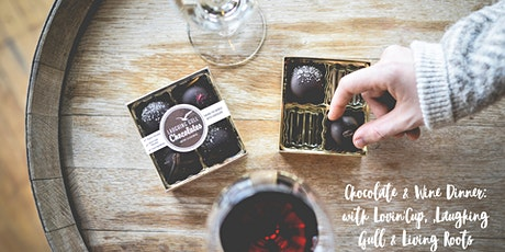 Chocolate & Wine Dinner: Lovin'Cup,Laughing Gull, & Living Roots tickets