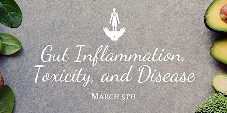 Gut Inflammation, Toxicity, and Disease: A Free Seminar tickets