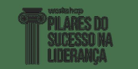 Workshop de LIDERANÇA E GESTÃO DE PESSOAS- Pilares do Sucesso na Liderança ingressos