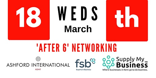 'After 6' FREE Monthly Ashford International Hotel Networking - Weds 18th March