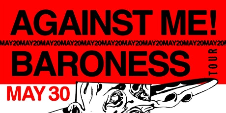 Against Me! & Baroness tickets