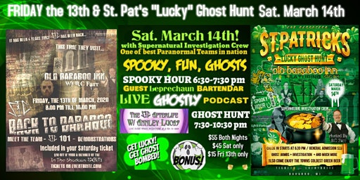 "St. Patrick's Day ""Lucky"" Ghost Hunt & Friday the 13th Festivities with SIC"
