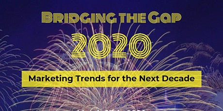 Bridging the Gap: Marketing Trends for the Next Decade tickets