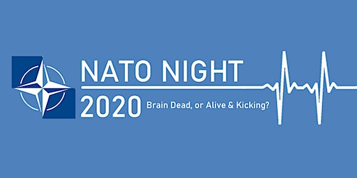 NATO Night 2020. Brain Dead, or Alive and Kicking?