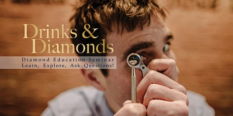 Drinks & Diamonds - Diamond Education Seminar, April tickets
