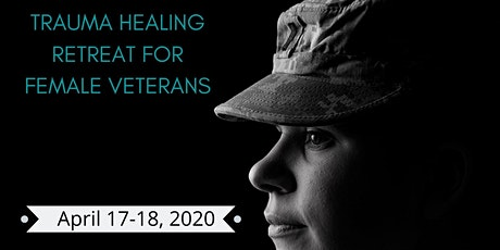 Trauma Healing Retreat for Female Veterans tickets