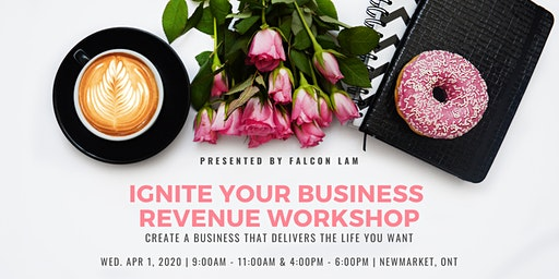Ignite Your Business Revenue Workshop - April 1, 2020