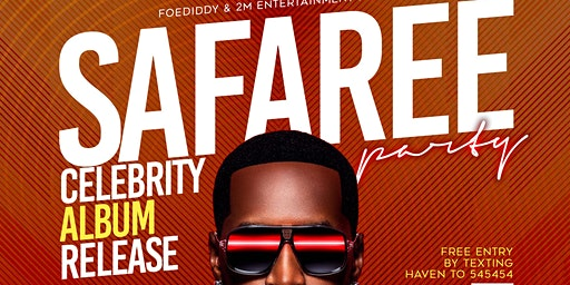 SAFAREE Celebrity Album Release Party Friday at Haven Lounge