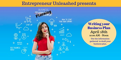Entrepreneur Unleashed Workshop - Writing Your Business Plan tickets