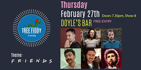 Tree Fiddy Comedy - F.R.I.E.N.D.S Edition -Stephen Mullan - Free tickets