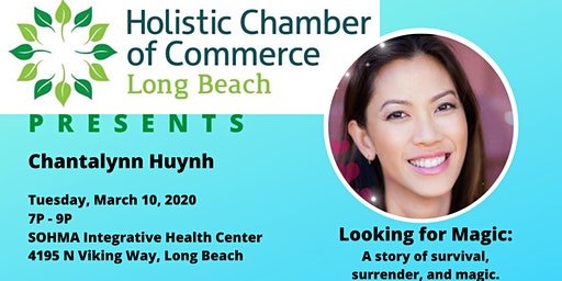 Long Beach Holistic Chamber of Commerce March 2020 - Looking for Magic!