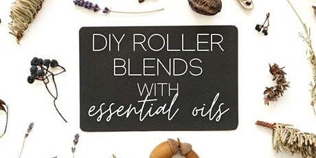 DIY Roller Blend Bottles with Essential Oils tickets