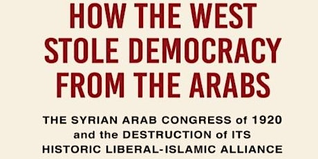 Cancelled: Elizabeth Thompson - How the West Stole Democracy from the Arabs tickets