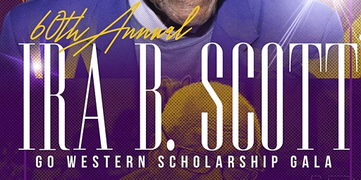 "60th Annual Ira B. Scott ""Go Western"" Scholarship Gala"