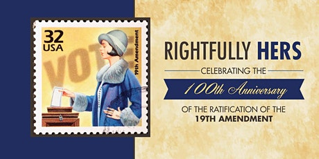 Rightfully Hers: Celebrating the 19th  Amendment tickets