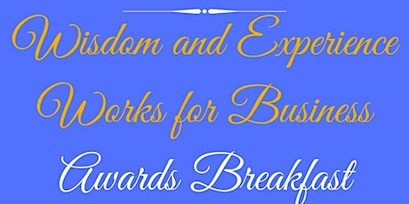Wisdom and Experience Works for Business Awards Breakfast tickets