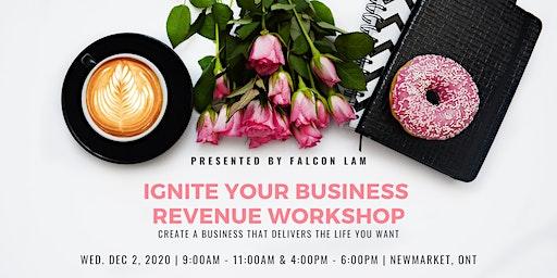 Ignite Your Business Revenue Workshop - Dec 2, 2020