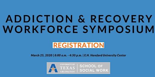 UTA School of Social Work: Addiction & Recovery Workforce Symposium
