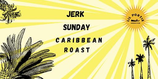 Jerk Sunday : Caribbean Roast