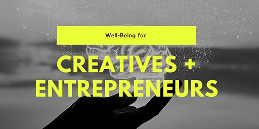 Well-Being for Creatives + Entrepreneurs