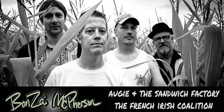 """""""FLASHBACK TO 2005"""" BONZAI McPHERSON / AUGIE and the SANDWICH FACTORY tickets"""