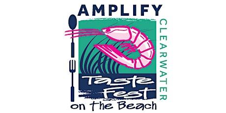 AMPLIFY Clearwater Taste Fest on the Beach! tickets
