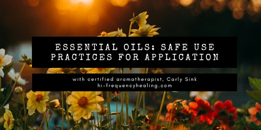 Essential Oils and Safe Use Practices for Application