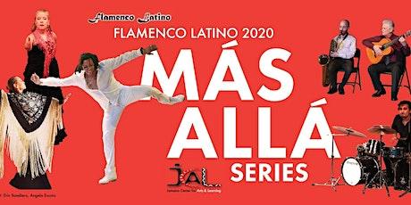 FLAMENCO LATINO 2020 MÁS ALLÁ SERIES tickets