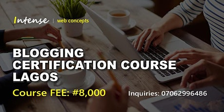 BLOGGING CERTIFICATION COURSE LAGOS tickets