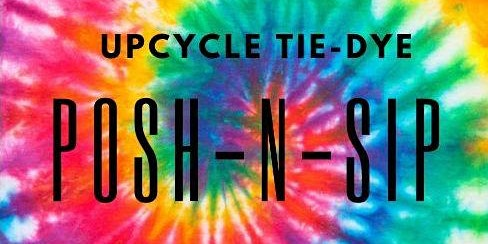 Learn to Tie-Dye POSH-N-SIP University Place