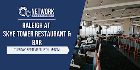 Network After Work Raleigh at SKYE Tower Restaurant & Bar tickets
