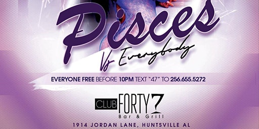 "FREE TICKETS to ""PISCES VS EVERYBODY"" THIS SATURDAY @ CLUB 47 (FEB 29TH)"