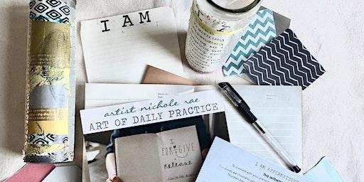 Art Of Daily Practice - An Art Journaling Workshop