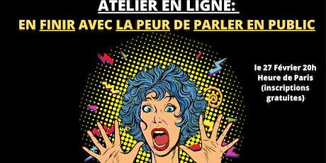 ATELIER EN LIGNE:  EN FINIR AVEC LA PEUR DE PARLER EN PUBLIC billets