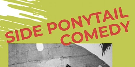 Side Ponytail - FREE Comedy Show! tickets