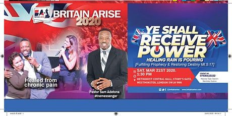 BRITAIN ARISE MARCH 2020 [YE SHALL RECEIVE POWER] tickets