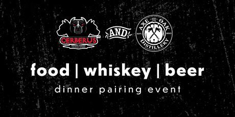 Whiskey & Beer Dinner with Cerberus Brewing and Axe & the Oak Distillery tickets